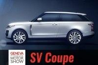 Land Rover показал в Женеве самый дорогой Range Rover - SV Coupe